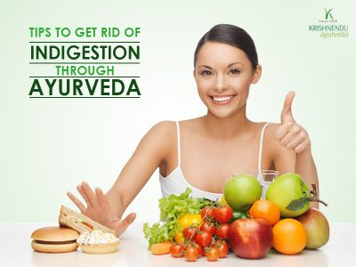 Tips to get rid of indigestion through Ayurveda