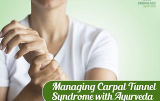 Managing Carpal Tunnel Syndrome With Ayurveda