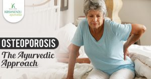 Osteoporosis – The Ayurvedic Approach