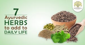 7 Ayurvedic herbs to add to daily life