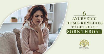 6 Ayurvedic Home-Remedies to Get Rid of Sore Throat - Ayurveda packages Kerala India