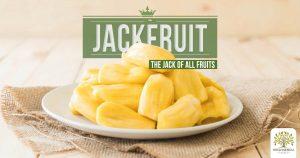 Jackfruit – The Jack of All Fruits