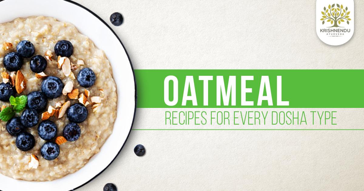 Oatmeal Recipes for Every Dosha