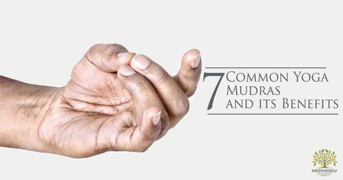7 Yoga Mudras And Its Benefits Krishnendu Ayurveda