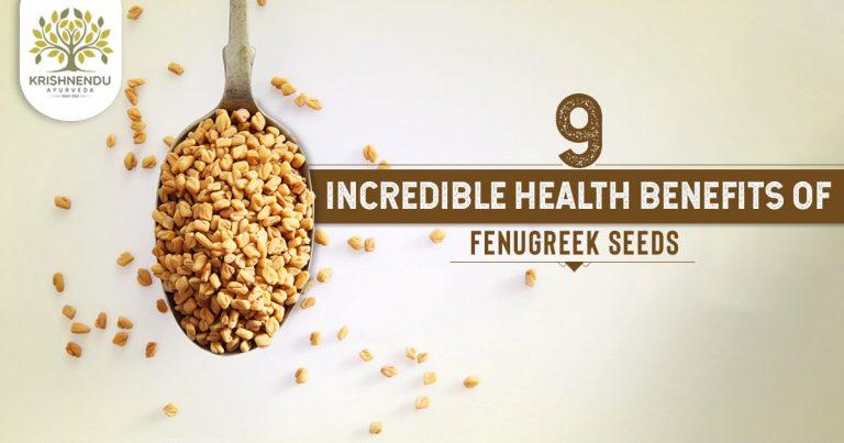 Incredible Health Benefits of Fenugreek Seeds