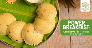 Power Breakfast: Oats Rava Idli – Recipe and Benefits