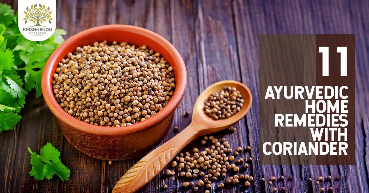 11 Ayurvedic Home Remedies with Coriander